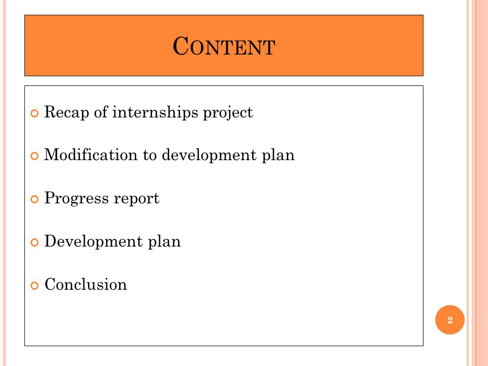 C ONTENT Recap of internships project Modification to development plan Progress report Development plan Conclusion 2