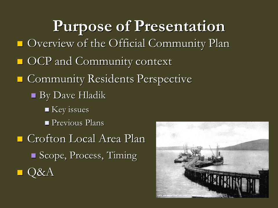 Purpose of Presentation Overview of the Official Community Plan Overview of the Official Community Plan OCP and Community context OCP and Community co