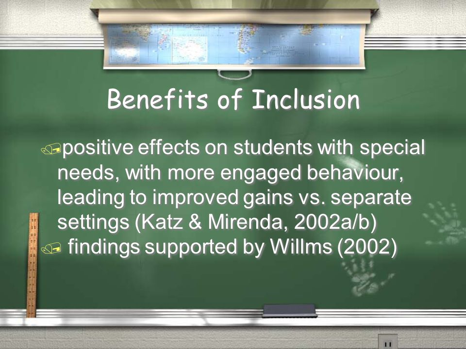 Benefits of Inclusion / positive effects on students with special needs, with more engaged behaviour, leading to improved gains vs.
