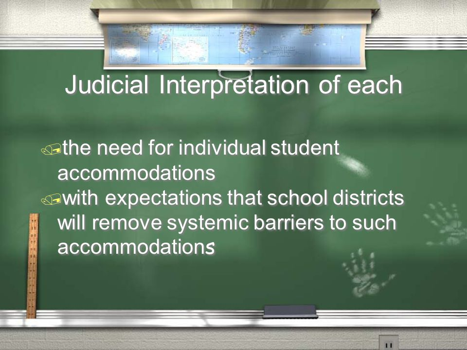 Judicial Interpretation of each / the need for individual student accommodations  with expectations that school districts will remove systemic barriers to such accommodation s / the need for individual student accommodations  with expectations that school districts will remove systemic barriers to such accommodation s