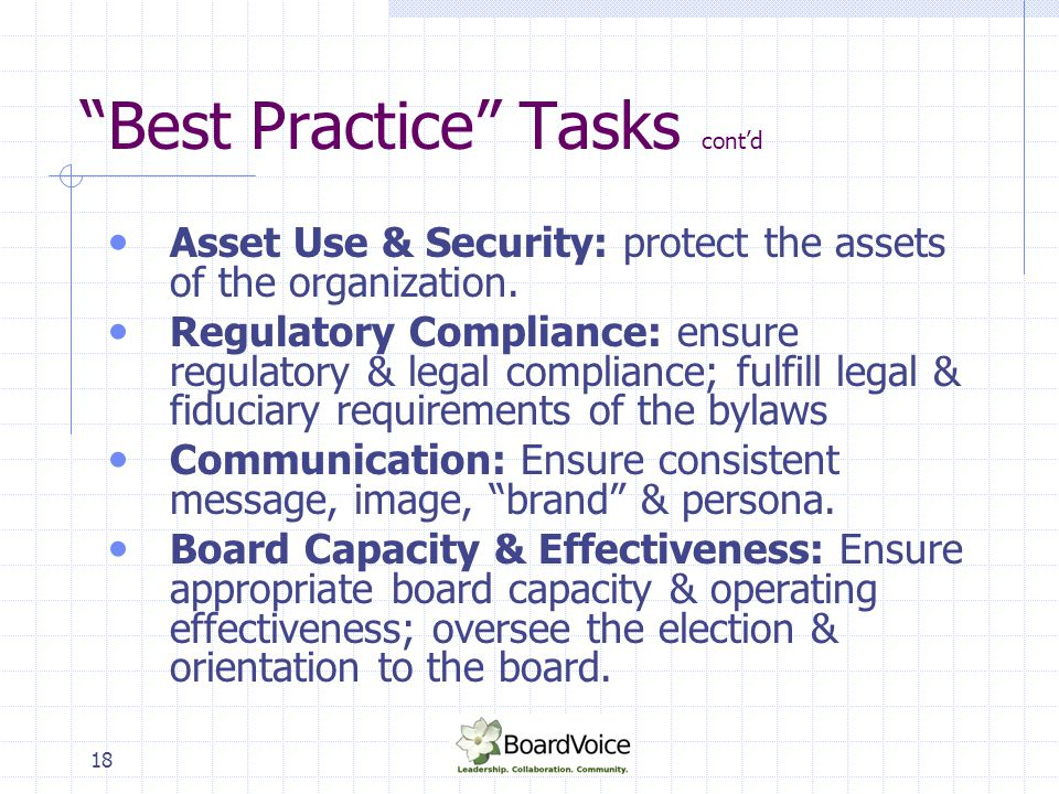 """18 """"Best Practice"""" Tasks cont'd Asset Use & Security: protect the assets of the organization. Regulatory Compliance: ensure regulatory & legal complia"""