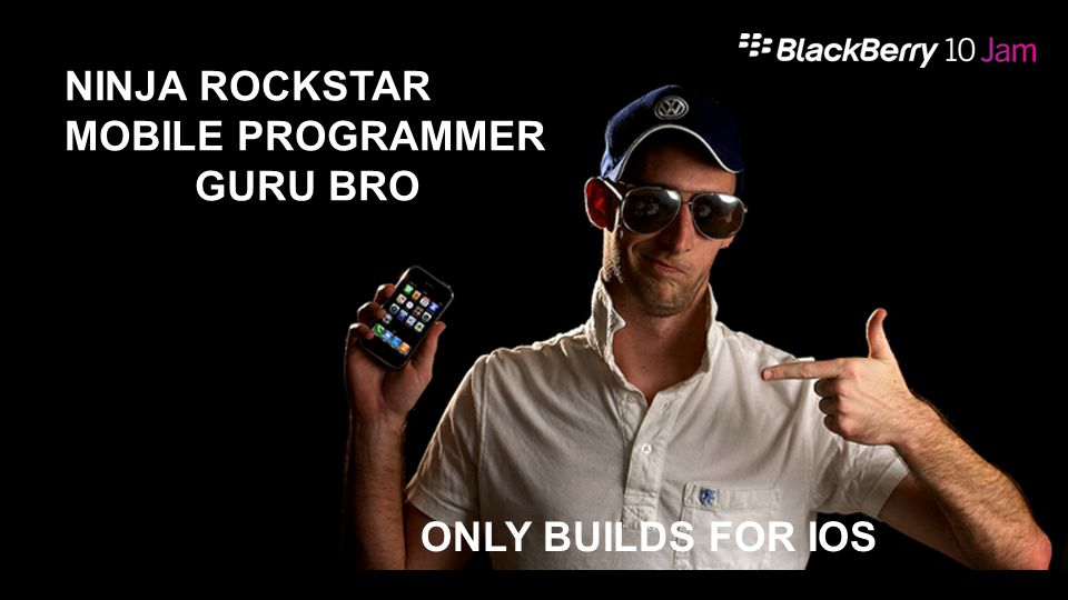 NINJA ROCKSTAR MOBILE PROGRAMMER GURU BRO ONLY BUILDS FOR IOS