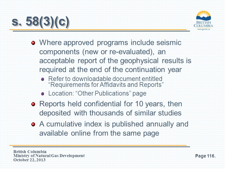 British Columbia Ministry of Natural Gas Development October 22, 2013 Where approved programs include seismic components (new or re-evaluated), an acc