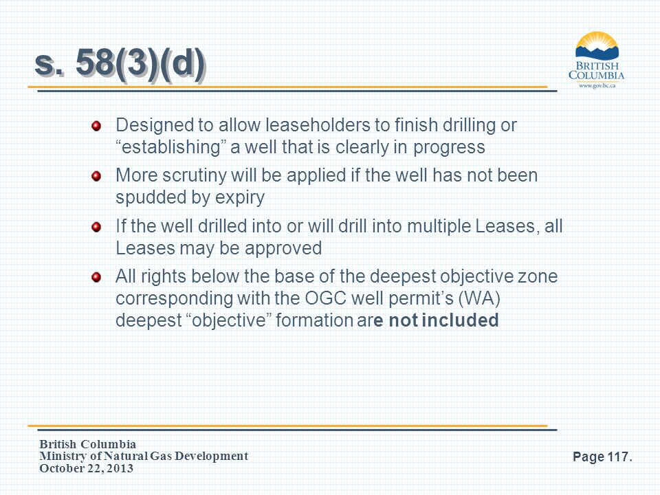 """British Columbia Ministry of Natural Gas Development October 22, 2013 Designed to allow leaseholders to finish drilling or """"establishing"""" a well that"""