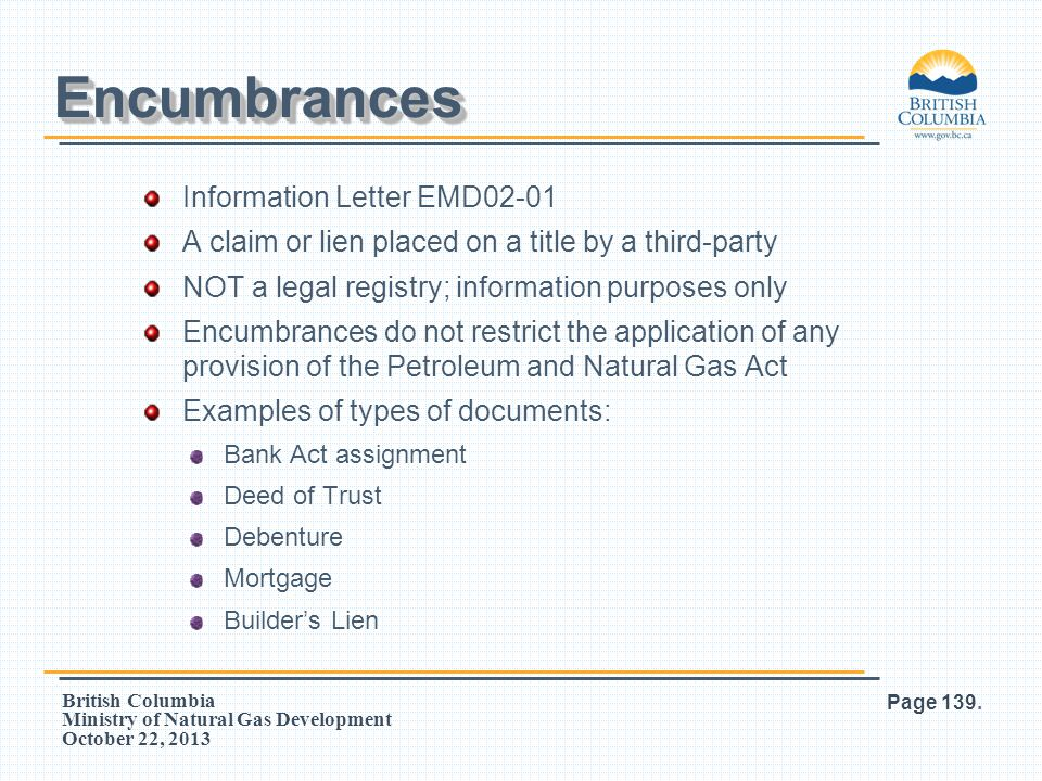 British Columbia Ministry of Natural Gas Development October 22, 2013 Information Letter EMD02-01 A claim or lien placed on a title by a third-party N