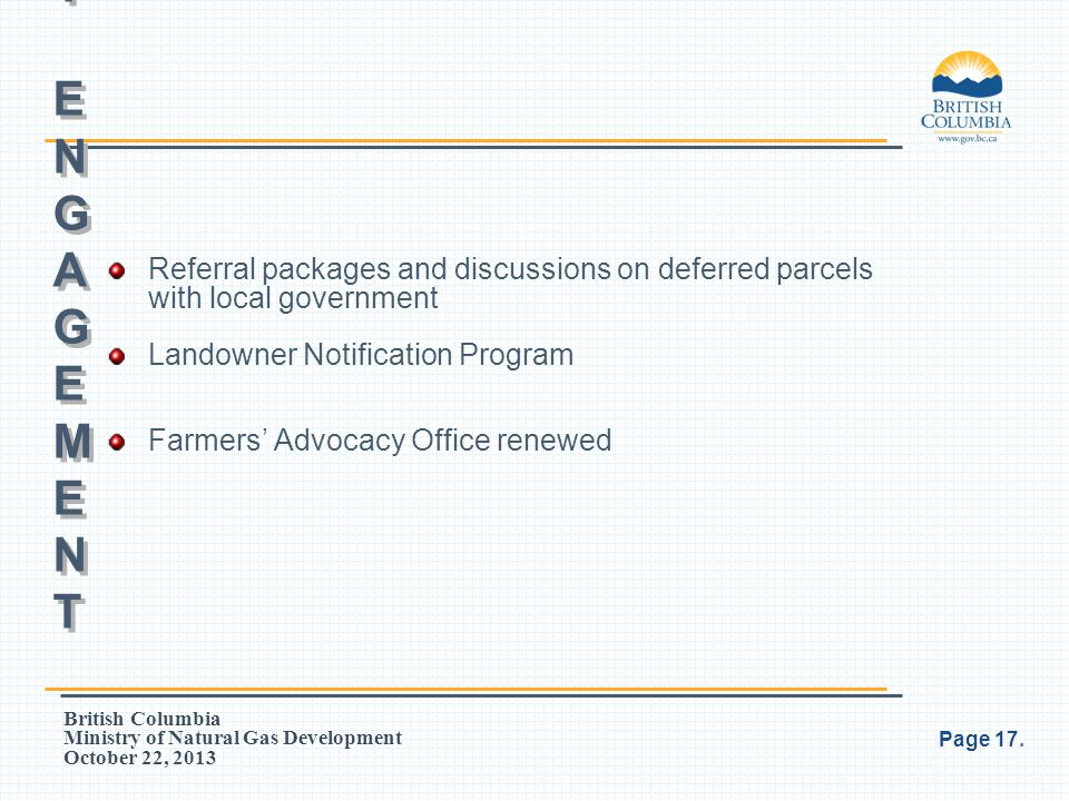 British Columbia Ministry of Natural Gas Development October 22, 2013 Referral packages and discussions on deferred parcels with local government Land