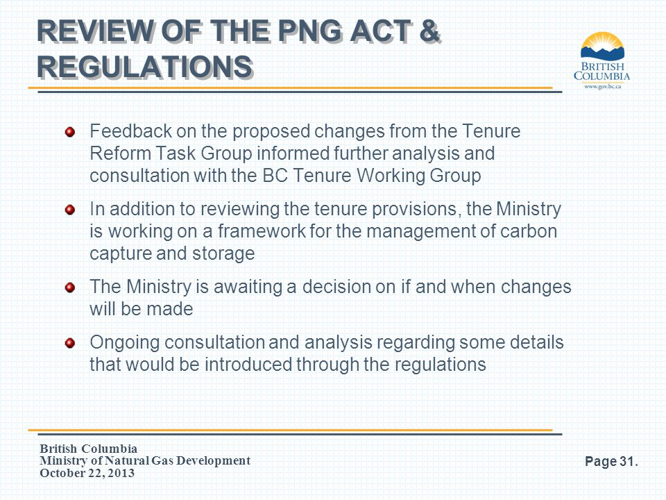 British Columbia Ministry of Natural Gas Development October 22, 2013 Feedback on the proposed changes from the Tenure Reform Task Group informed furt