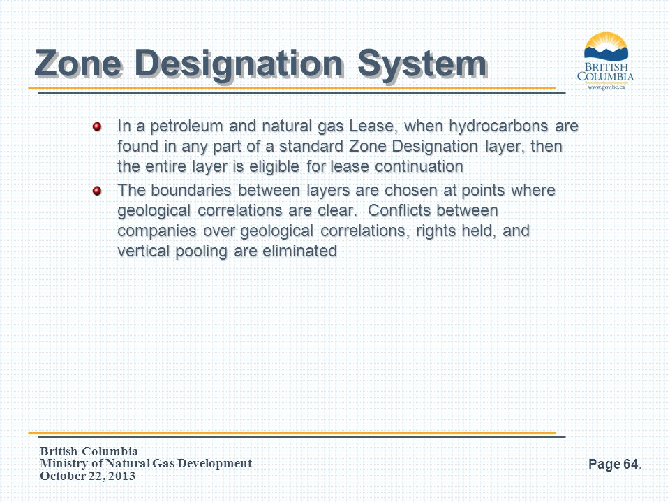 British Columbia Ministry of Natural Gas Development October 22, 2013 In a petroleum and natural gas Lease, when hydrocarbons are found in any part of
