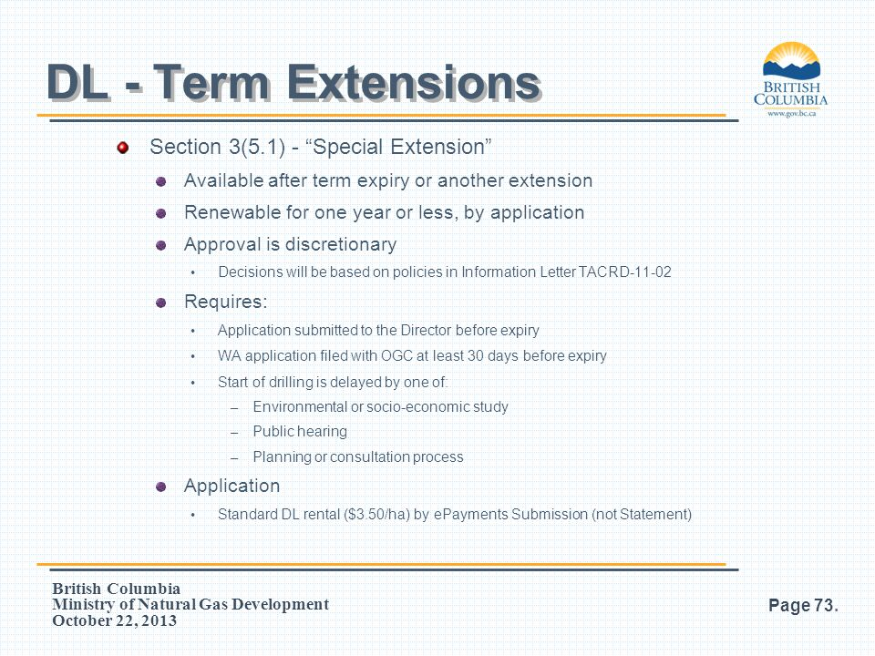 """British Columbia Ministry of Natural Gas Development October 22, 2013 Section 3(5.1) - """"Special Extension"""" Available after term expiry or another exte"""