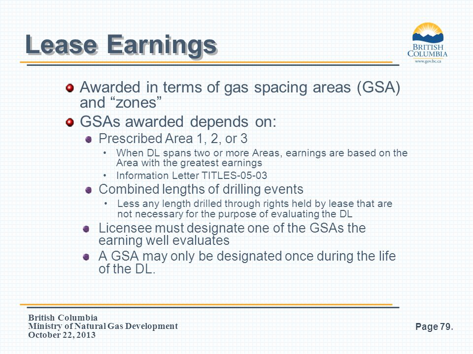 """British Columbia Ministry of Natural Gas Development October 22, 2013 Awarded in terms of gas spacing areas (GSA) and """"zones"""" GSAs awarded depends on:"""