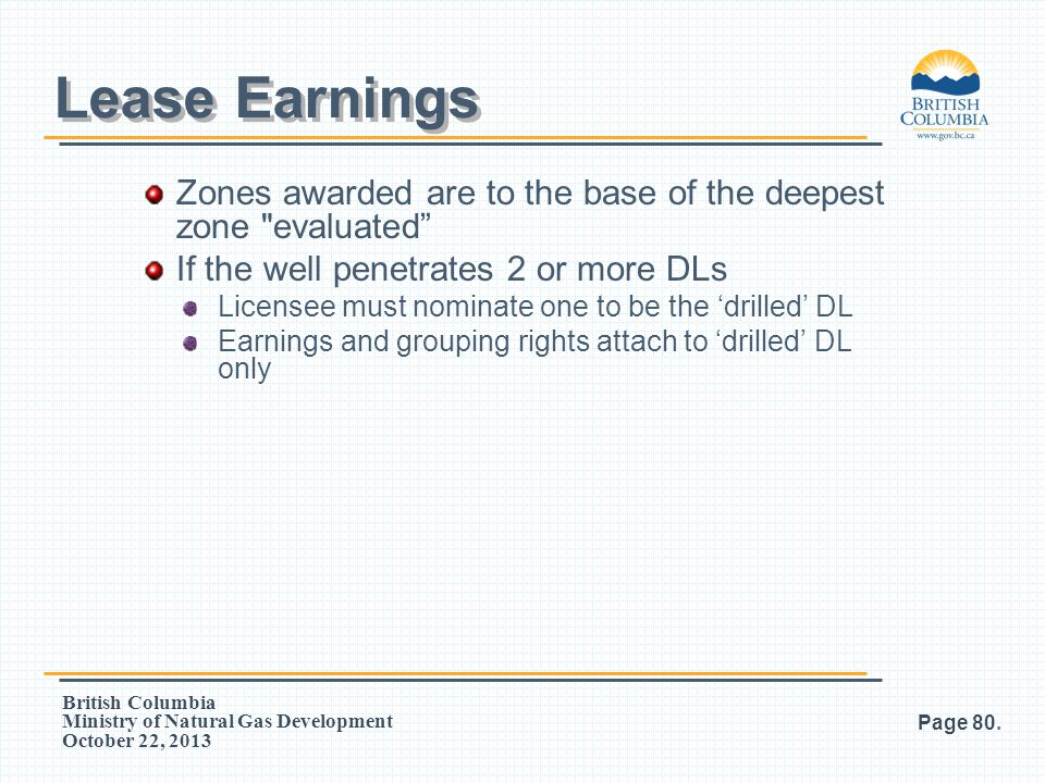 British Columbia Ministry of Natural Gas Development October 22, 2013 Zones awarded are to the base of the deepest zone