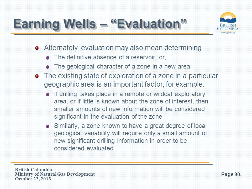 British Columbia Ministry of Natural Gas Development October 22, 2013 Alternately, evaluation may also mean determining The definitive absence of a re