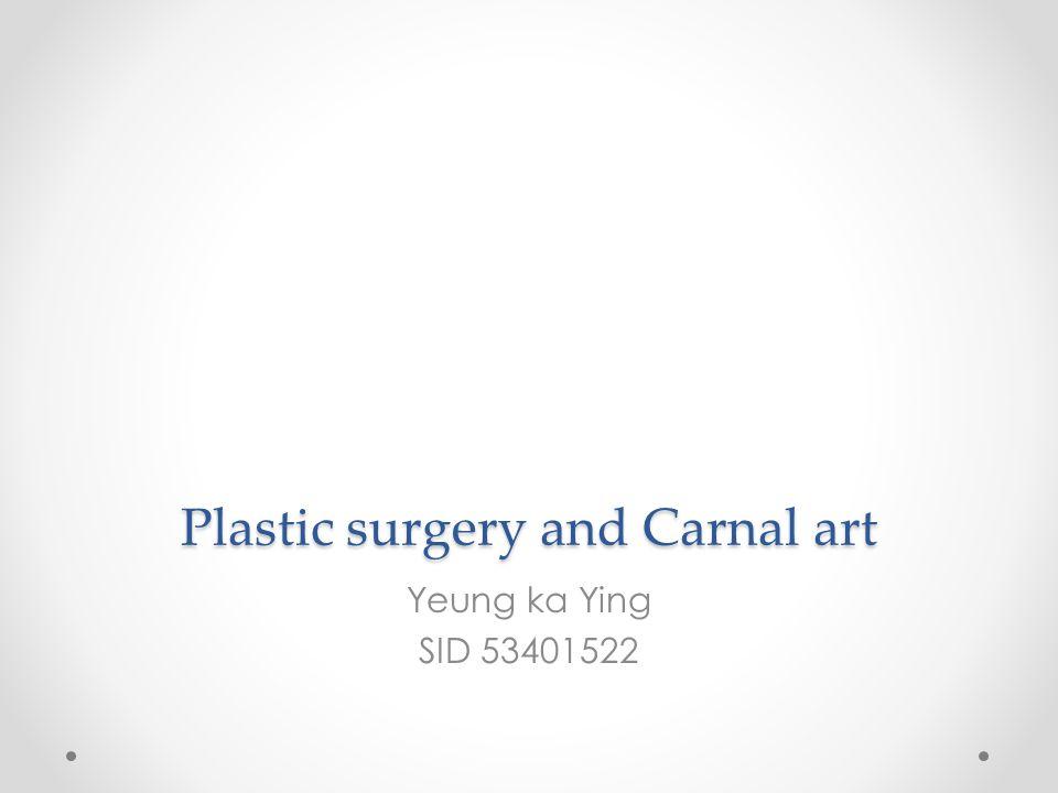 Plastic surgery and Carnal art Yeung ka Ying SID 53401522