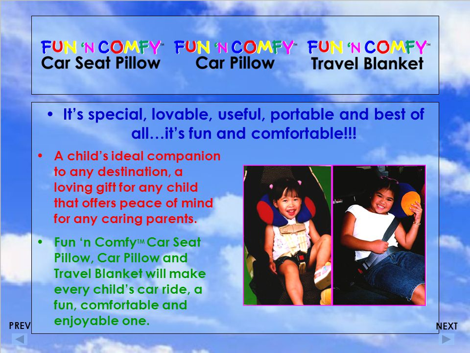 It's special, lovable, useful, portable and best of all…it's fun and comfortable!!.