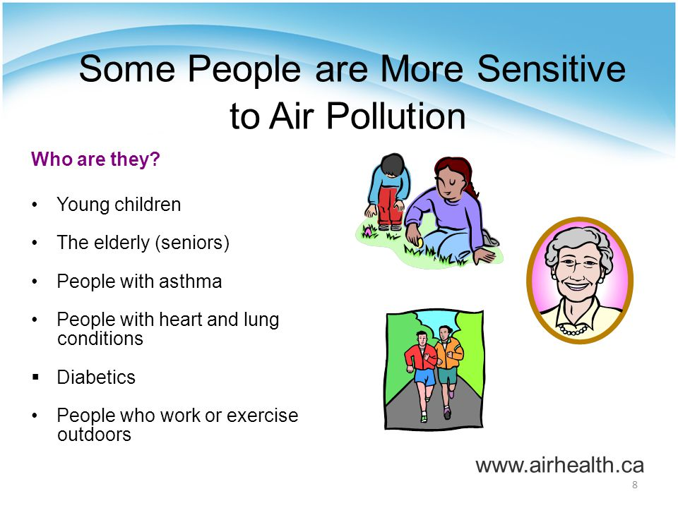 8 Some People are More Sensitive to Air Pollution Who are they.