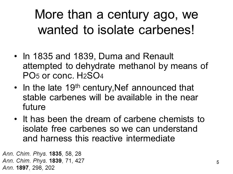 6 First isolated free Carbene Not until about 100 years after Nef's ambitious announcement, in 1991,Arduengo et al.