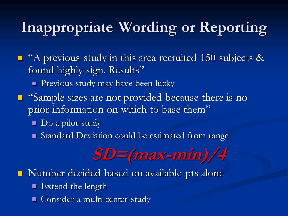 """Inappropriate Wording or Reporting """"A previous study in this area recruited 150 subjects & found highly sign. Results"""" """"A previous study in this area"""