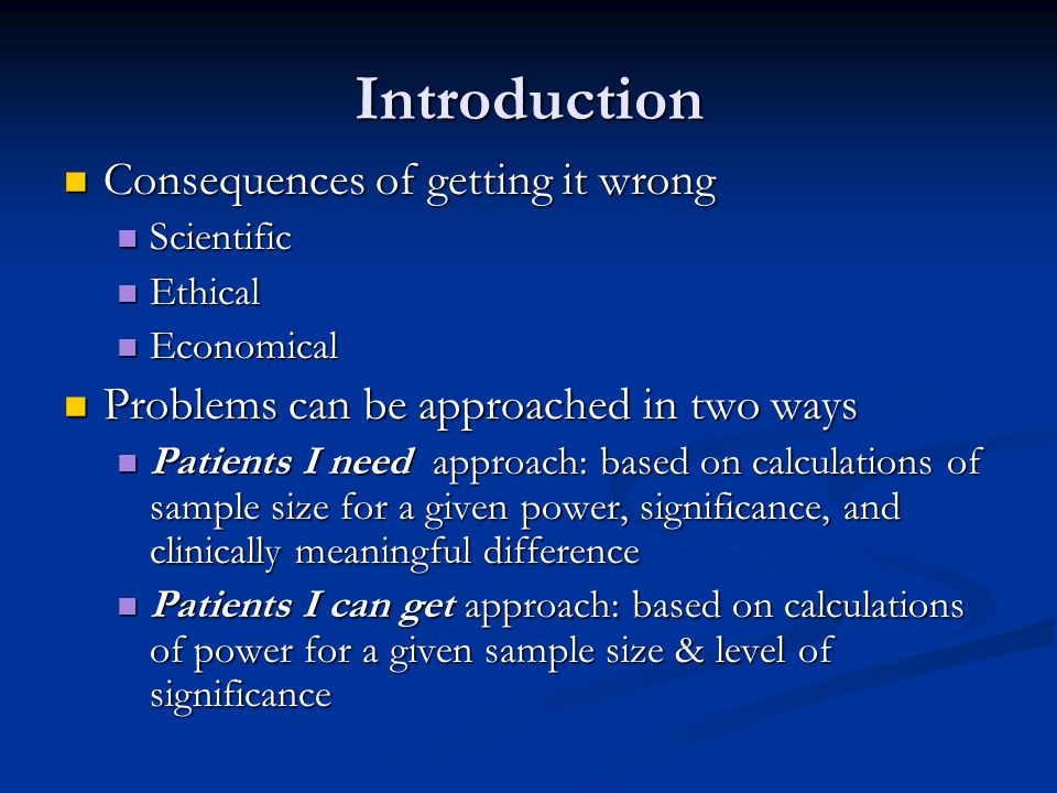 Introduction Consequences of getting it wrong Consequences of getting it wrong Scientific Scientific Ethical Ethical Economical Economical Problems ca