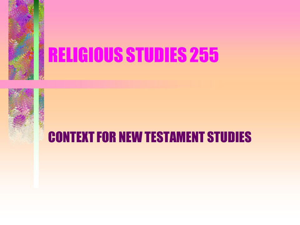 2 Textbooks: Any recent, scholarly translation of the Bible, for example, New American Bible; Revised English Bible; New Jerusalem Bible; New Revised Standard Bible; Common Bible; The Complete Parallel Bible.