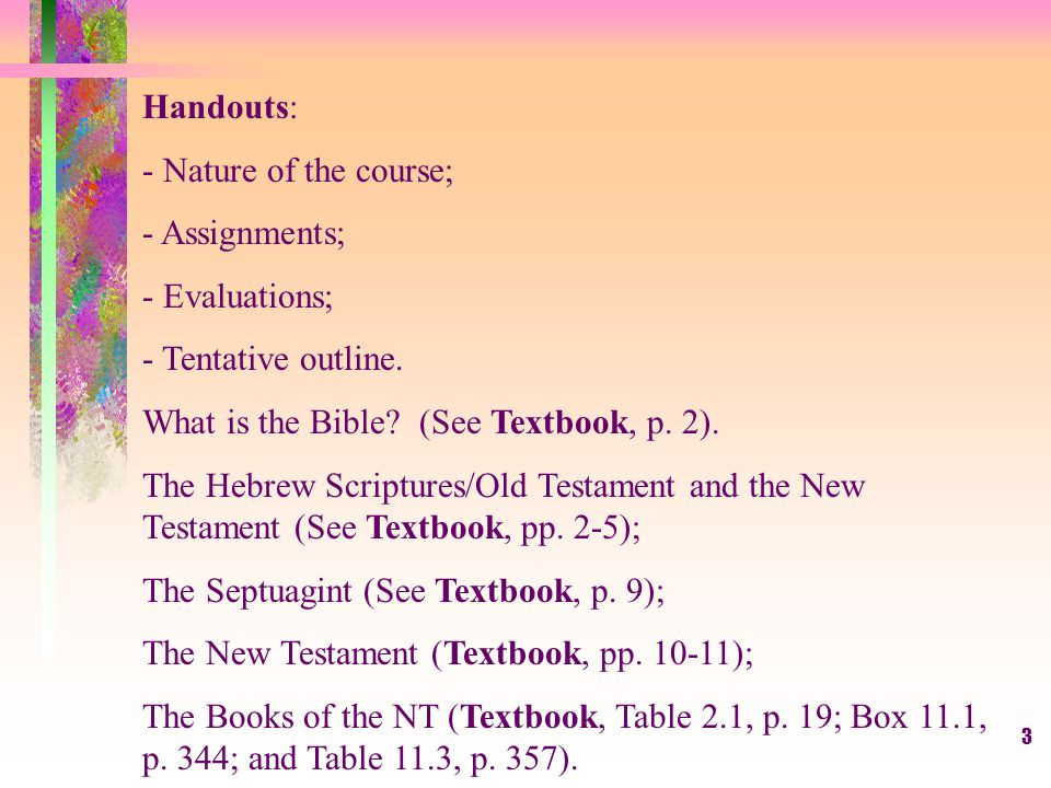 4 The Bible and Modern Scholarship: -See Textbook, especially, pp.