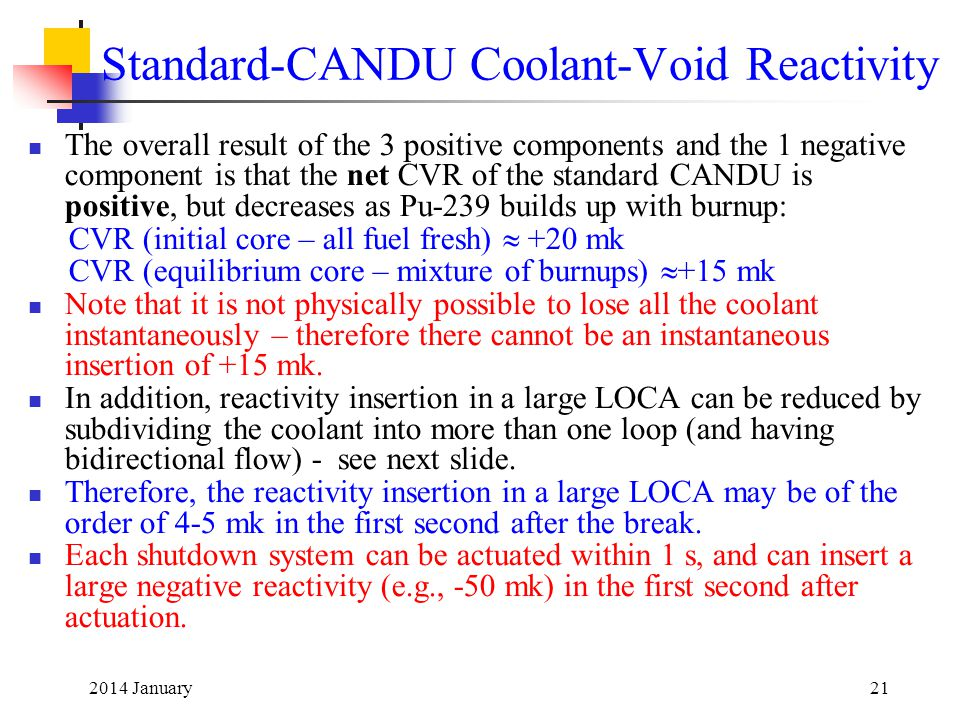 2014 January21 Standard-CANDU Coolant-Void Reactivity The overall result of the 3 positive components and the 1 negative component is that the net CVR