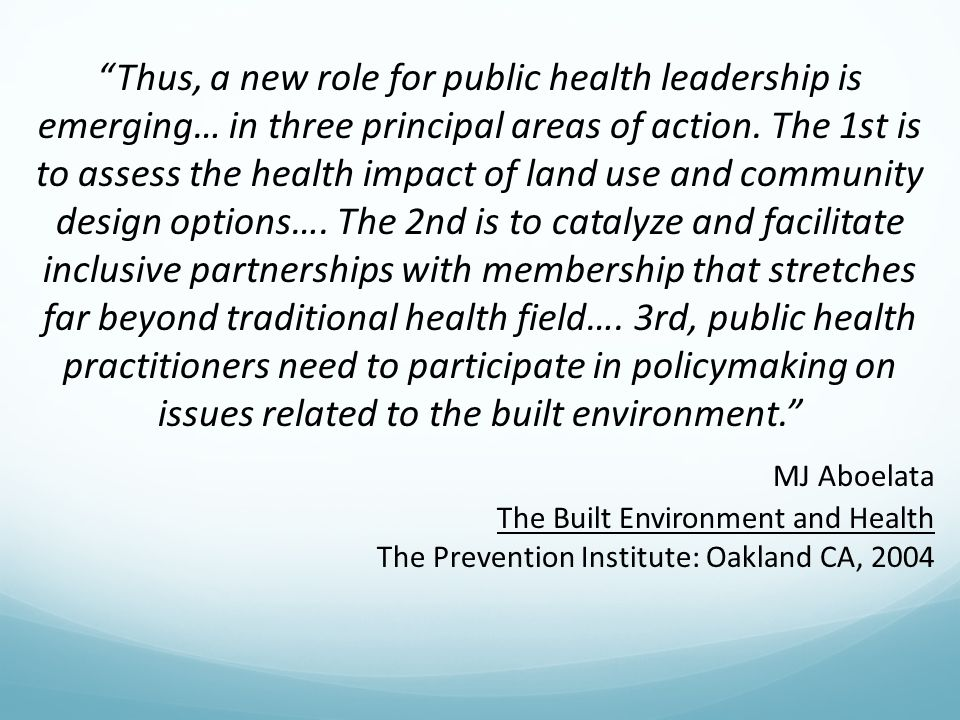 Thus, a new role for public health leadership is emerging… in three principal areas of action.