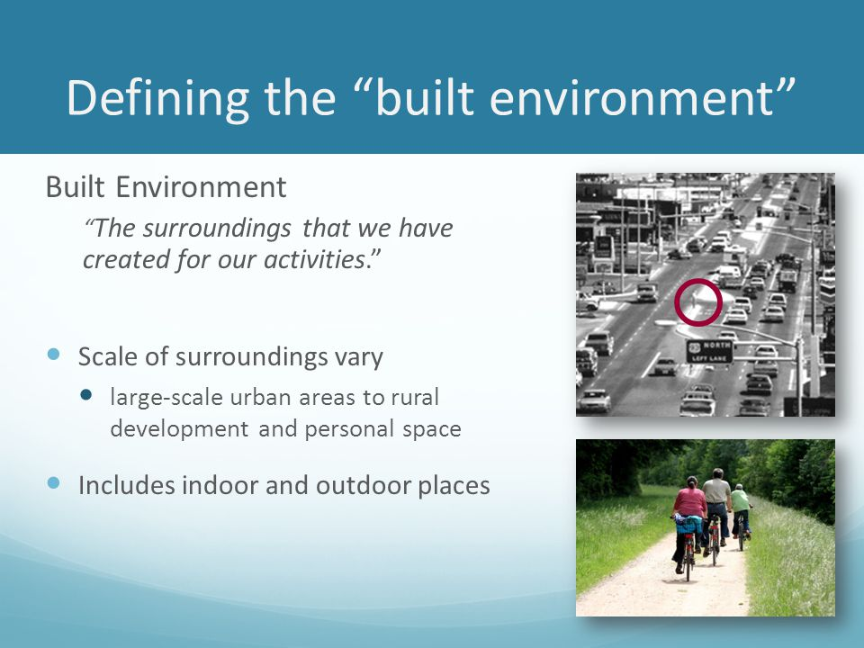 Many aspects of the built environment affect population health