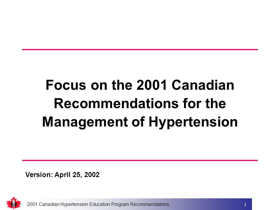 2001 Canadian Hypertension Education Program Recommendations 1 Focus on the 2001 Canadian Recommendations for the Management of Hypertension Version: April 25, 2002