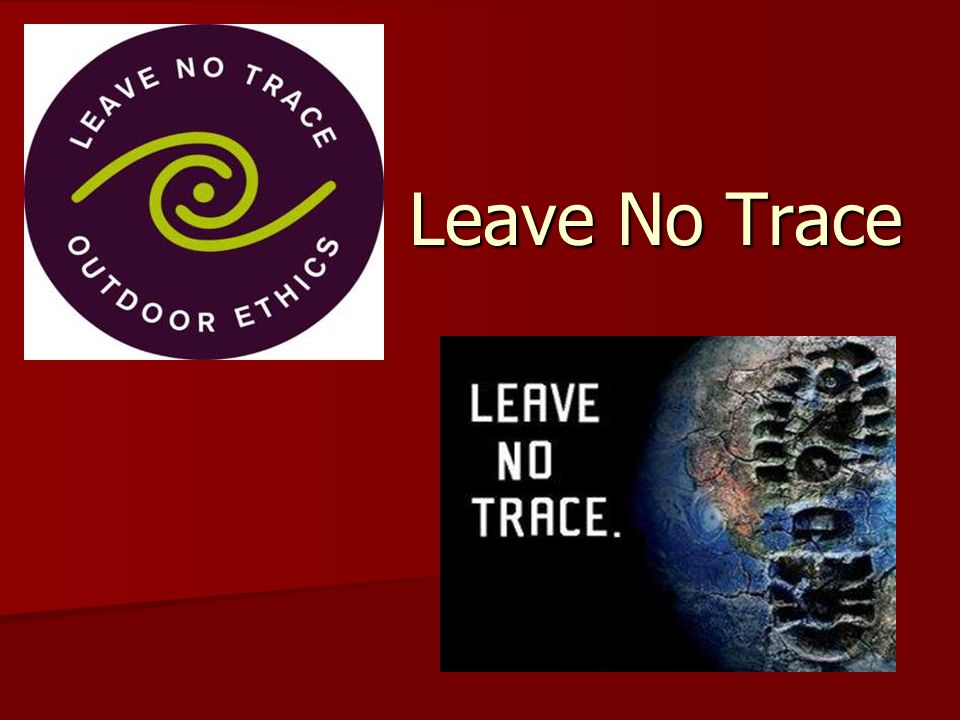 Leave No Trace Principles 1.Plan ahead and prepare.