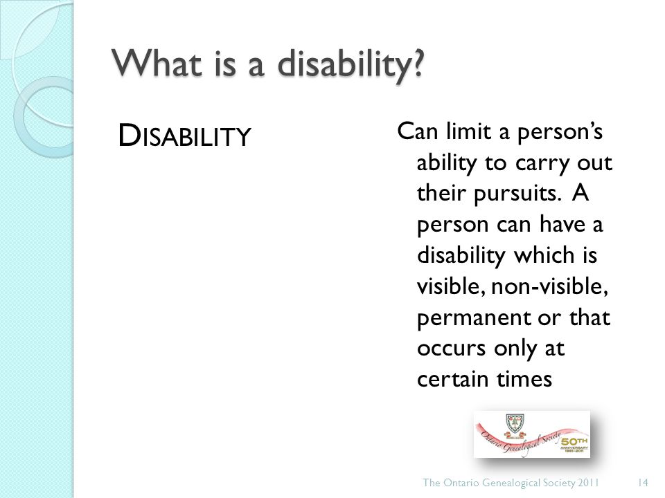 What is a disability. D ISABILITY Can limit a person's ability to carry out their pursuits.