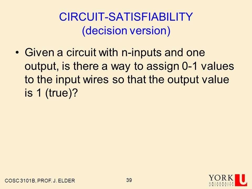 COSC 3101B, PROF. J. ELDER 38 Example Circuit