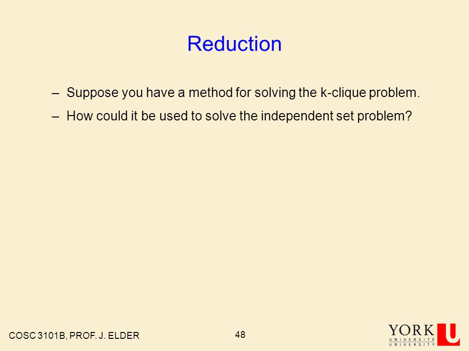 COSC 3101B, PROF. J. ELDER 47 Example 3-Clique Independent set of size 3
