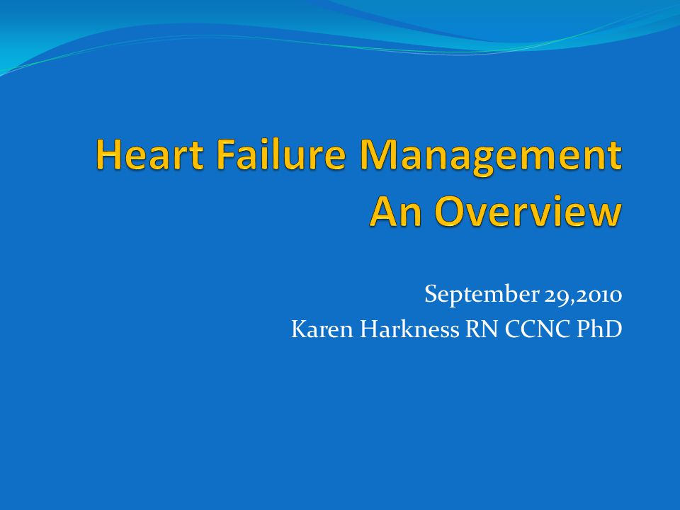 Common Clinical Presentations of Heart Failure Dyspnea Orthopnea PND Fatigue Abdominal distension Cough Edema Weight gain Arnold JMO, Liu P et al.
