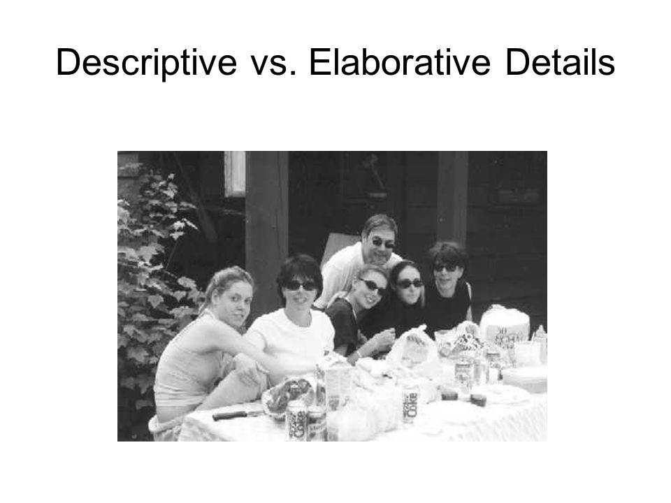Descriptive vs. Elaborative Details