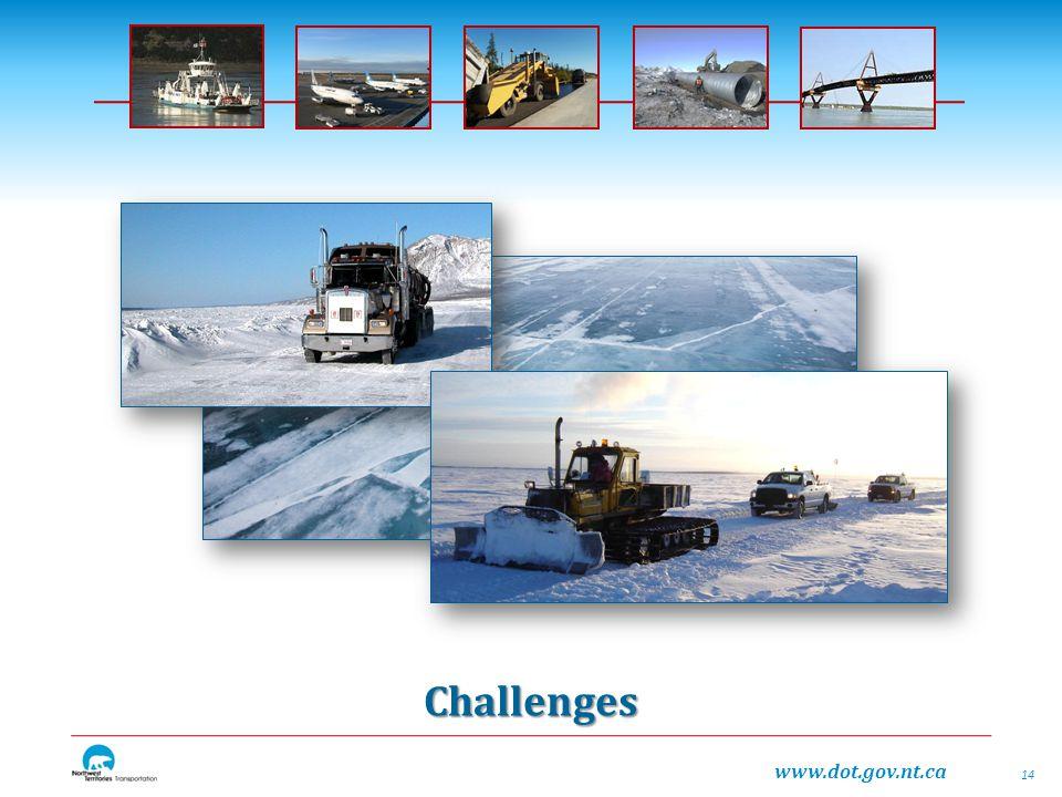 www.dot.gov.nt.ca Challenges 14