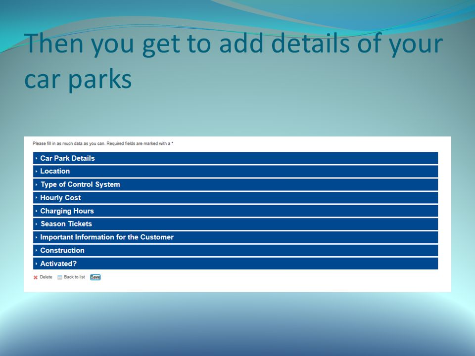 Then you get to add details of your car parks