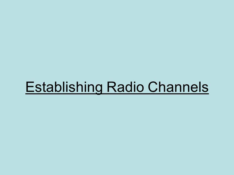 Establishing Radio Channels