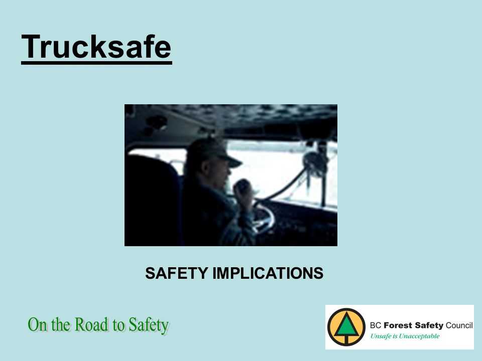 Trucksafe SAFETY IMPLICATIONS