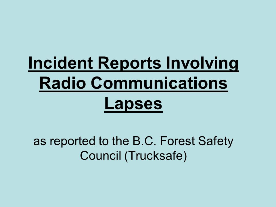 Incident Reports Involving Radio Communications Lapses as reported to the B.C.