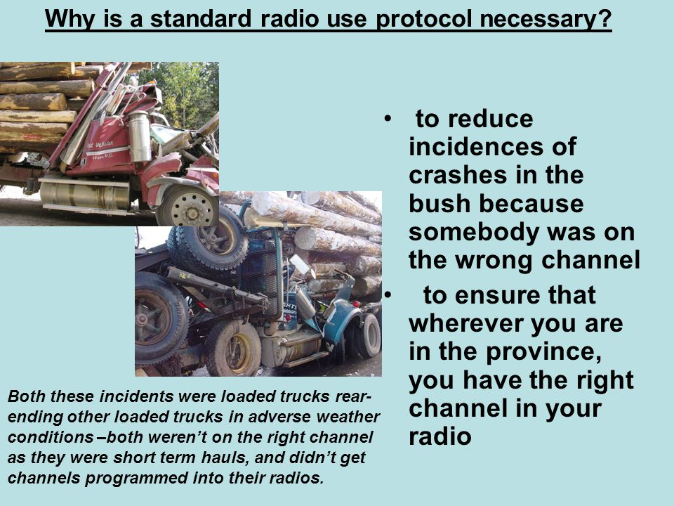 Why is a standard radio use protocol necessary.