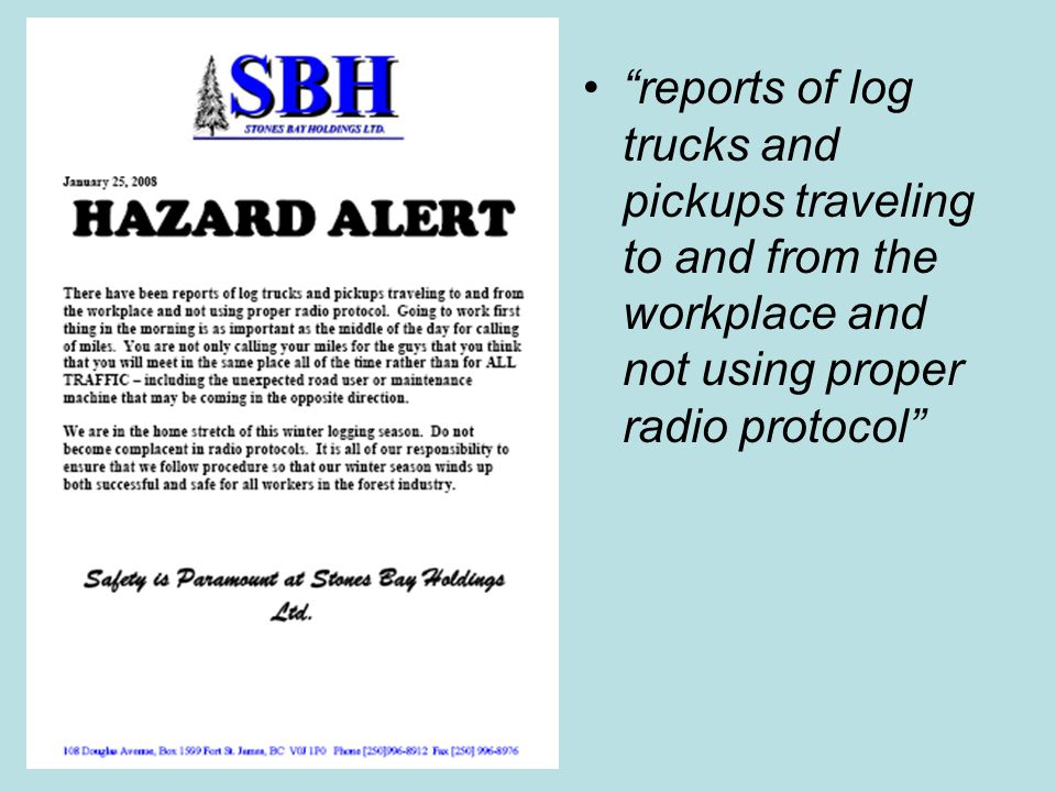 reports of log trucks and pickups traveling to and from the workplace and not using proper radio protocol