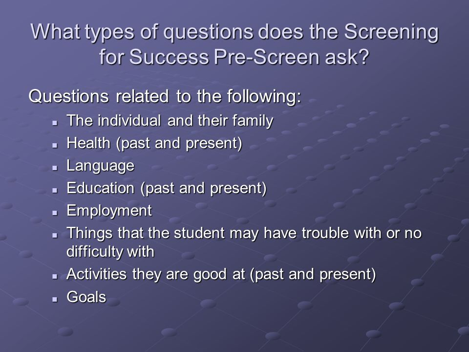 What types of questions does the Screening for Success Pre-Screen ask.