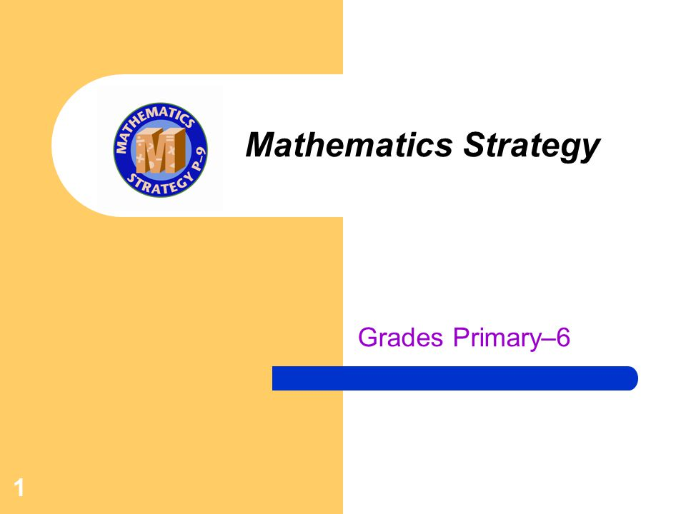 1 Mathematics Strategy Grades Primary–6