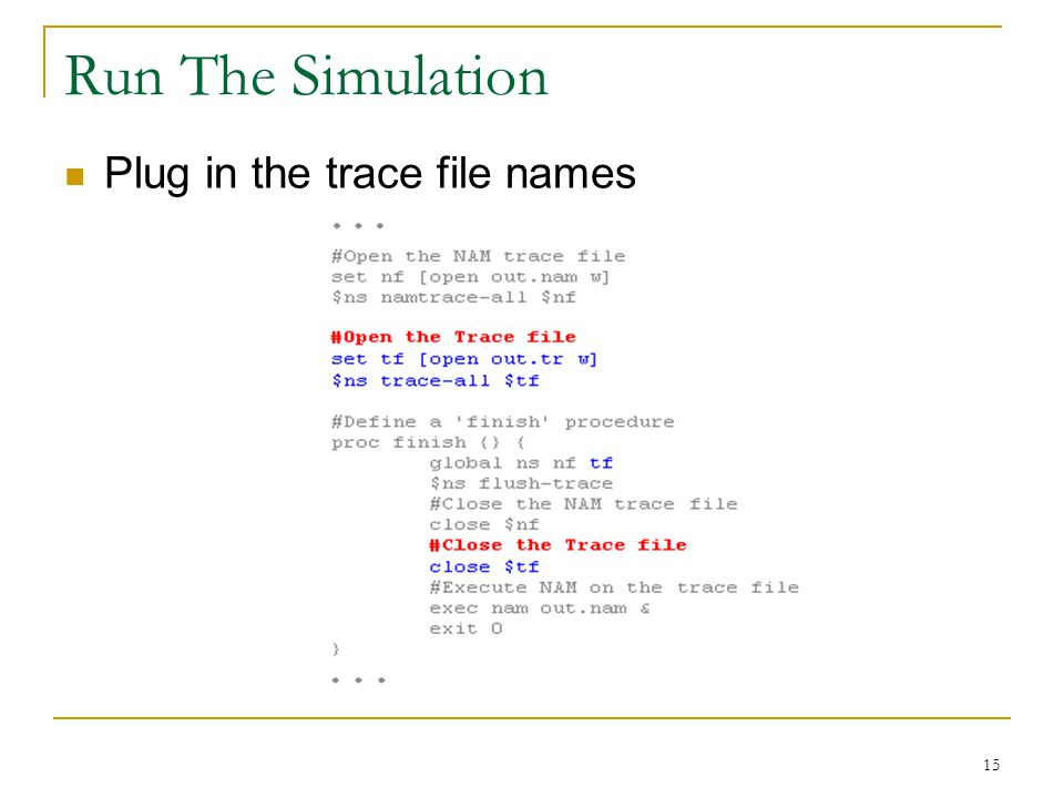 15 Run The Simulation Plug in the trace file names
