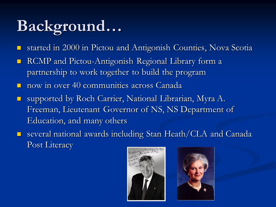 Background… started in 2000 in Pictou and Antigonish Counties, Nova Scotia started in 2000 in Pictou and Antigonish Counties, Nova Scotia RCMP and Pic