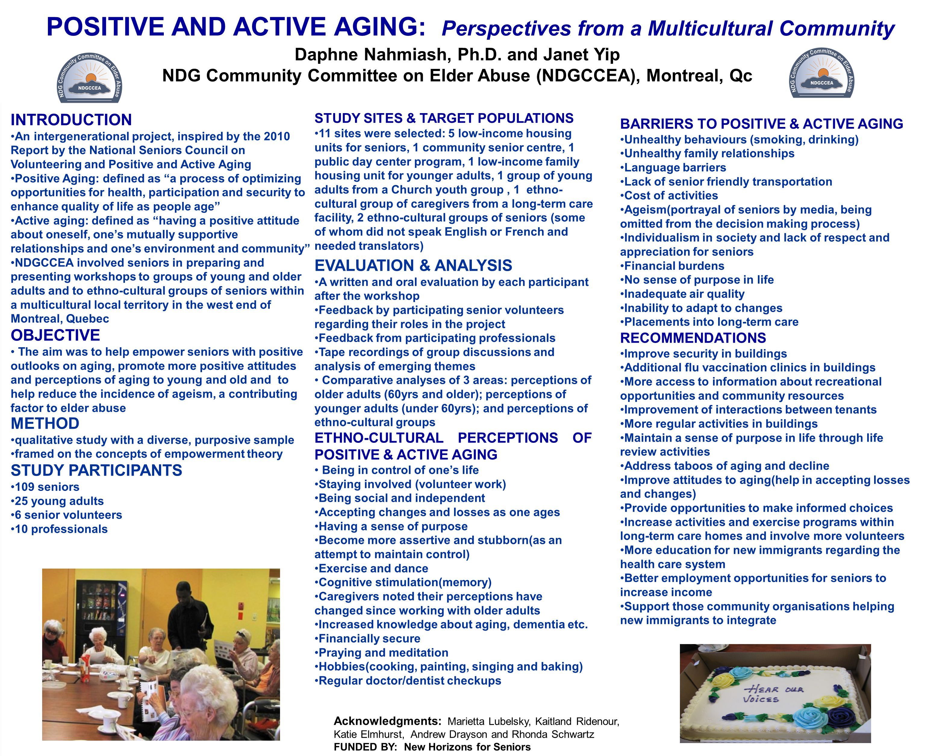 POSITIVE AND ACTIVE AGING: Perspectives from a Multicultural Community Acknowledgments: Marietta Lubelsky, Kaitland Ridenour, Katie Elmhurst, Andrew D