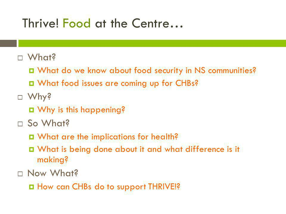 Thrive. Food at the Centre…  What.  What do we know about food security in NS communities.