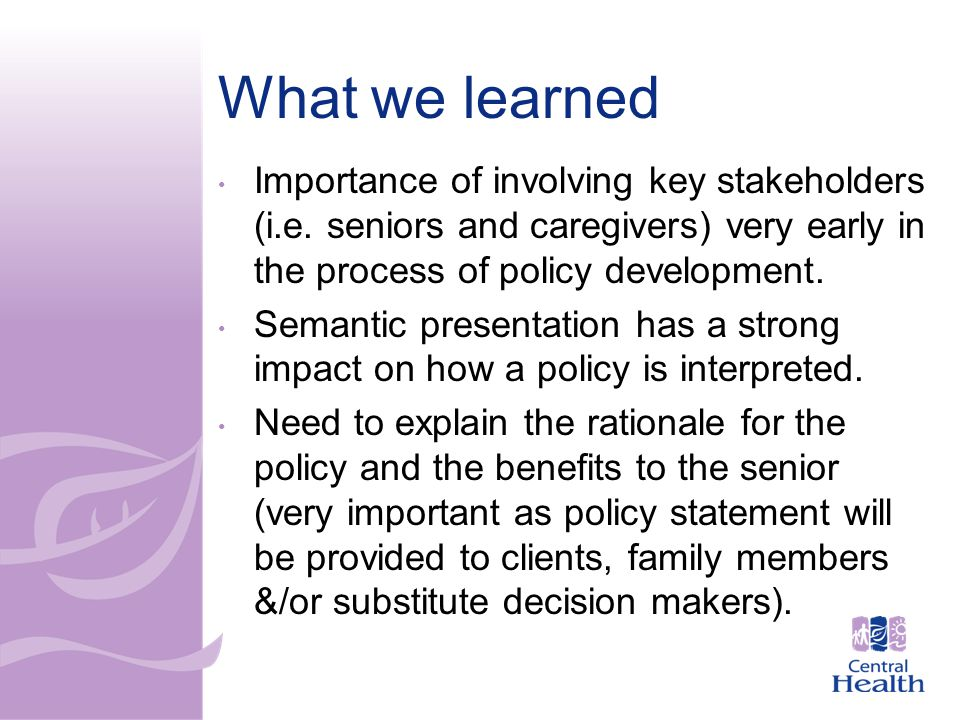 What we learned Importance of involving key stakeholders (i.e.