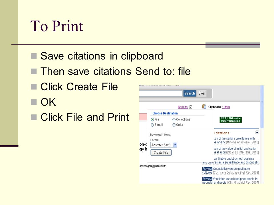 To Print Save citations in clipboard Then save citations Send to: file Click Create File OK Click File and Print