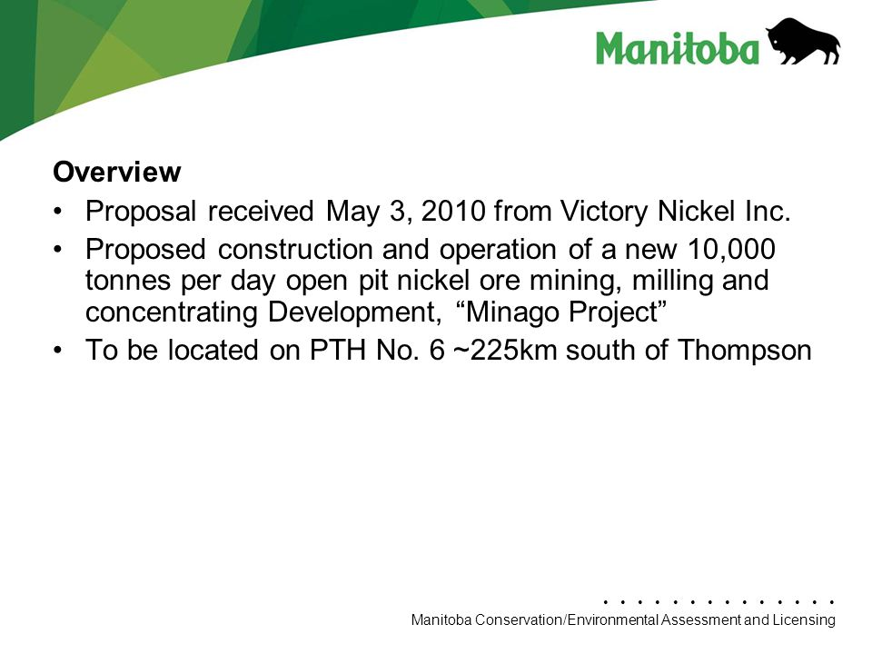 Manitoba Conservation Department Name/Presentation Title Manitoba Conservation/Environmental Assessment and Licensing Overview Proposal received May 3